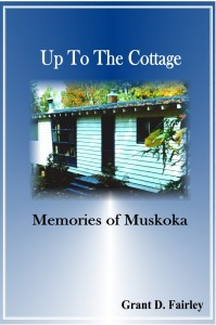 Up To The Cottage - Memories of Muskoka